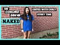 The Coaches Saw Me NAKED | Story time | Coffee With Carly