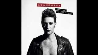 Adanowsky - Dancing To The Radio