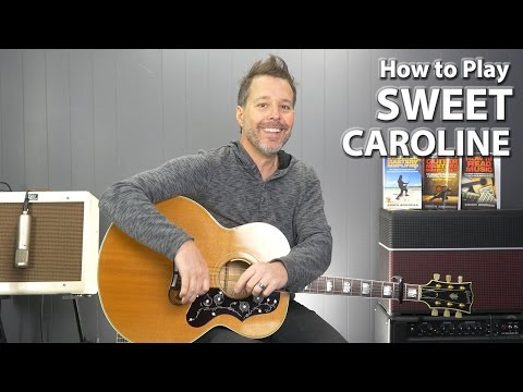 How to Play Sweet Caroline by Neil Diamond - Guitar Lesson