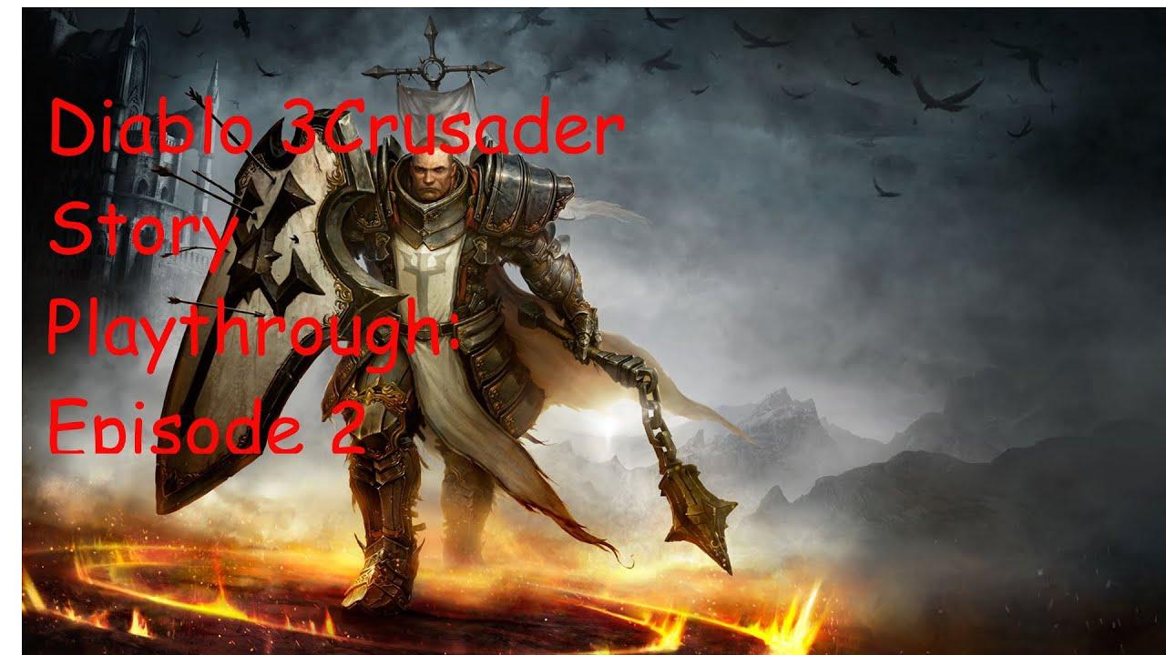 diablo 3 crusader story playthrough episode 2 youtube