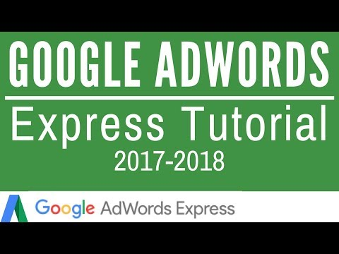 Google AdWords Express Tutorial 2017-2018