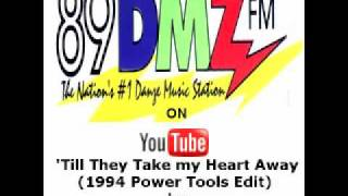89 DMZ Till They Take my Heart Away (1994 PowerTools Edit) by Claire Marlo