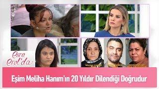 Eşim Meliha Hanım'ın 20 yıldır dilendiği doğrudur - Esra Erol'da 17 Mayıs 2019
