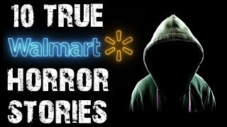 10 TRUE Disturbing & Terrifying Walmart Horror Stories | (Scary Stories)