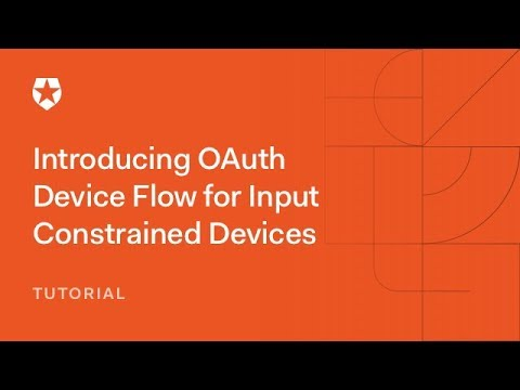 Introducing OAuth 2.0 Device Flow For Input Constrained Devices