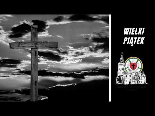 🔴  Wielki Piątek -  02.04.2021 – 🔉 NA ŻYWO - Luteranie Pszczyna