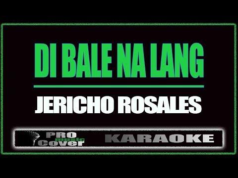 Di bale na lang - Jericho Rosales (KARAOKE)