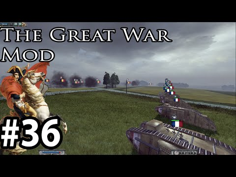 The Great War Mod 5.1.4 as The French part 36 Steps to the end