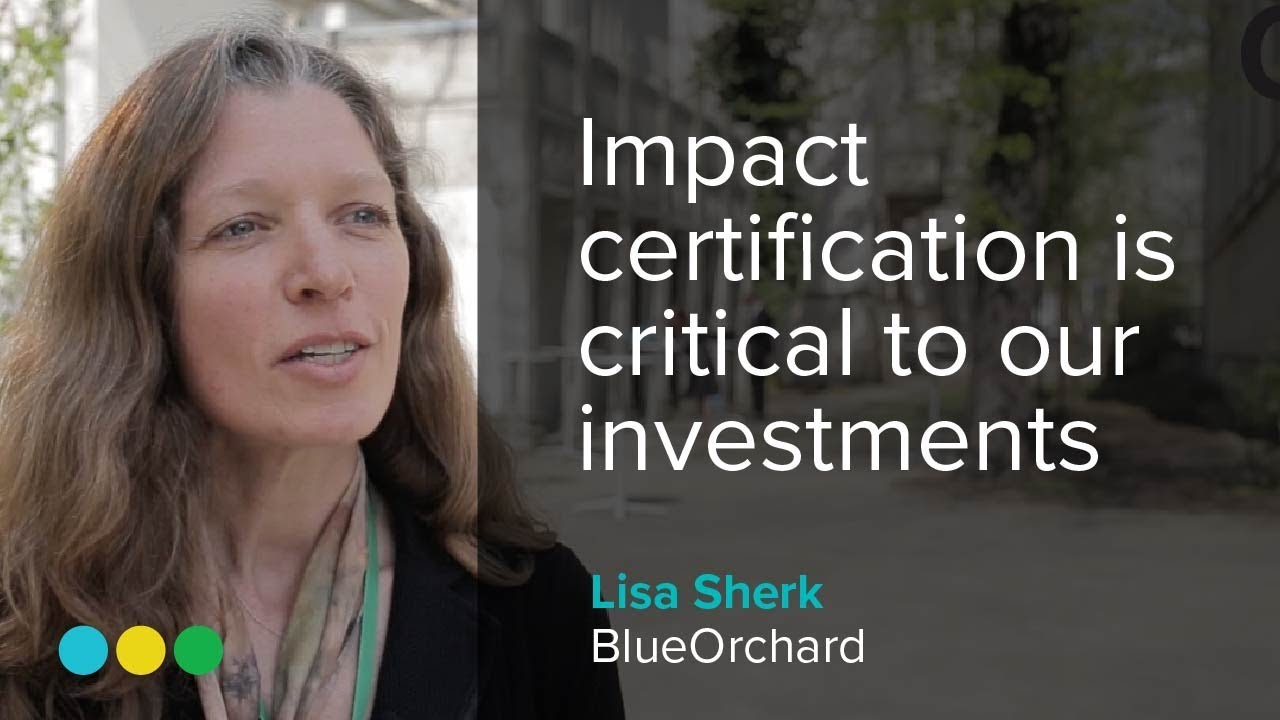 Impact Certification Is Critical To Our Investments Lisa Sherk