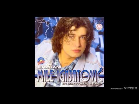 Mile Ignjatovic - Pile moje - (Audio 2002)