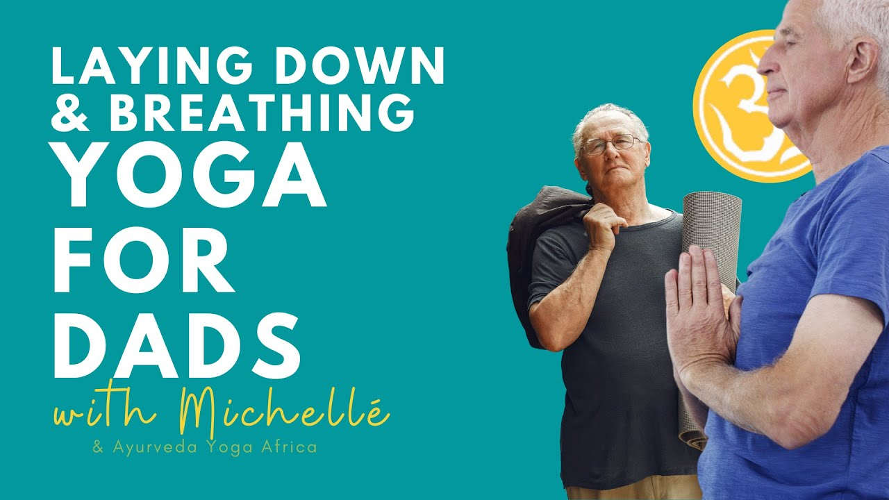 Yoga For Dads 101: Laying down & Breathing   Yoga Together Online with Michellé