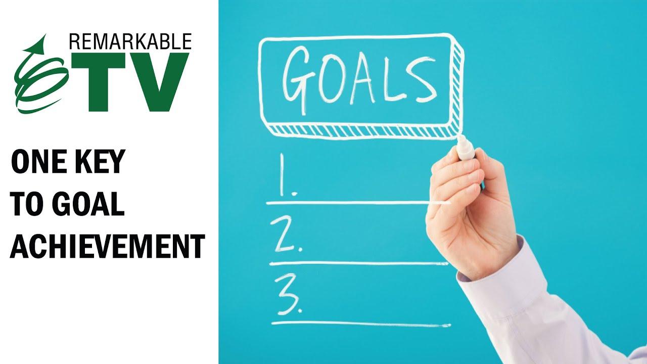 One Key To Goal Achievement