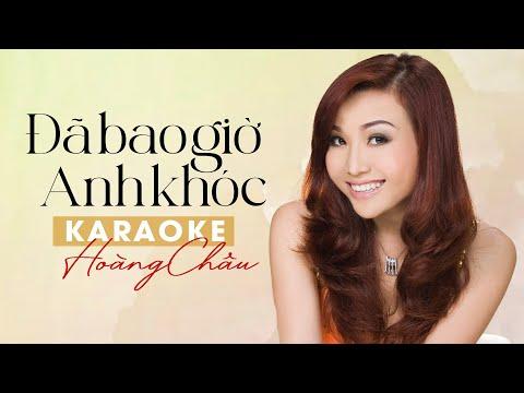 KARAOKE ĐÃ BAO GIỜ ANH KHÓC - HIên Nguyen