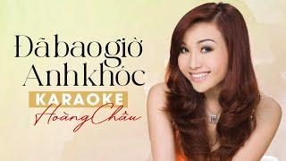 KARAOKE ĐÃ BAO GIỜ ANH KHÓC (#DBGAK) - HOÀNG CHÂU