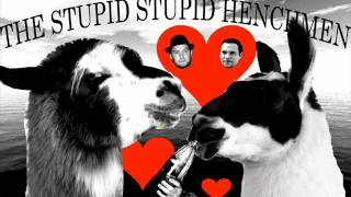 The Stupid Stupid Henchmen - Baby, I