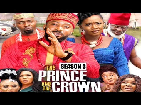 Download THE PRINCE AND THE CROWN (SEASON 3) {TRENDING NEW MOVIE} - 2021 LATEST NIGERIAN NOLLYWOOD MOVIES