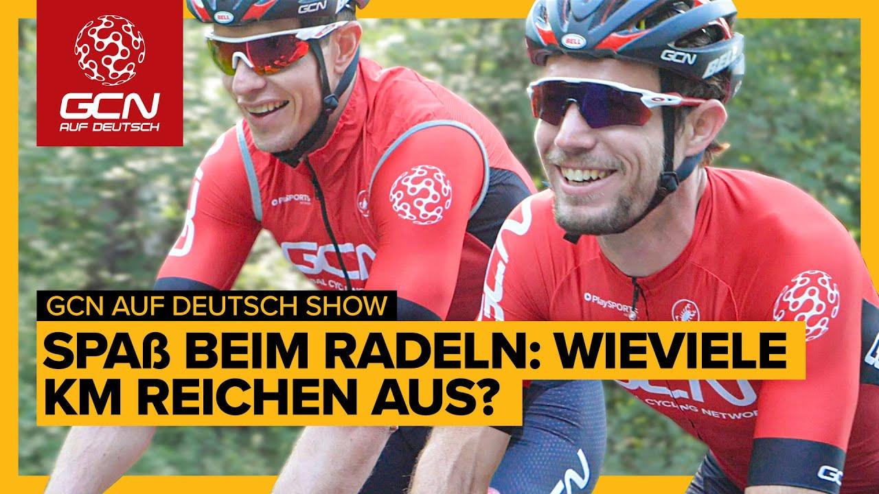 Spaß beim Radfahren: Wieviele km reichen aus? | GCN auf Deutsch Show 34