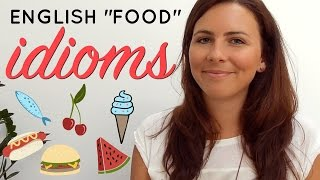 How To Use English Idioms | 🍕🍎🍳 FOOD IDIOMS 🍰🌭🍒 |