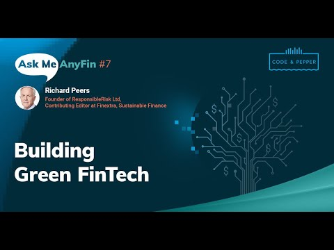 Building Green FinTech: Ask Me AnyFin #7 with Richard Peers