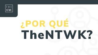 #4 TheNTWKPills   ¿Por qué TheNTWK?