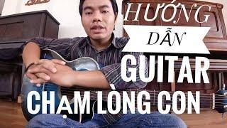 Hướng dẫn Guitar Bài Hát Chạm Lòng Con/số chỉ nhịp 4/4 - cho những người mới bắt đầu!!!!