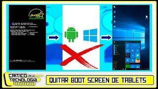 "Quitar ""Boot Screen"" de una Tablet DualOS - TUTORIAL"