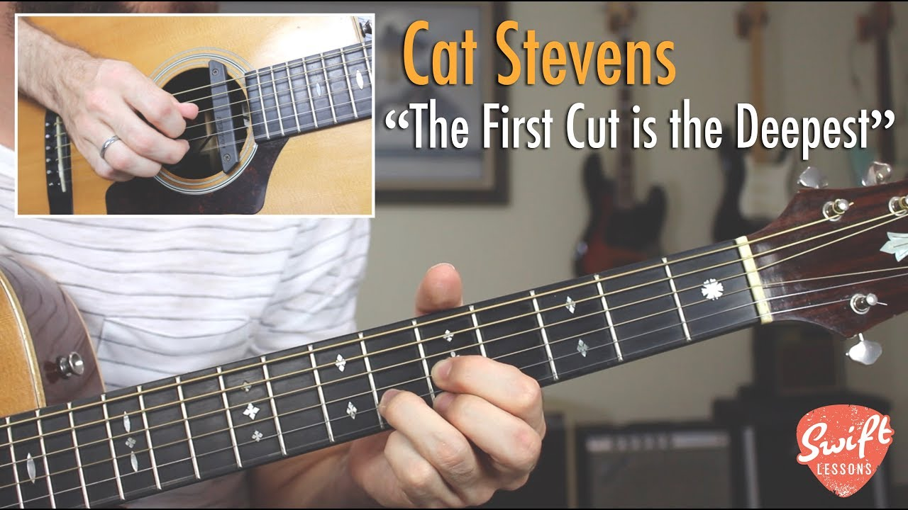 The First Cut Is The Deepest Cat Stevens Guitar Tutorial Youtube