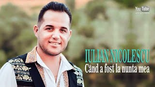 Descarca IULIAN NICOLESCU - Cand a fost la nunta mea
