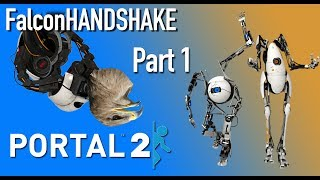 Portal 2 - Part 1: Off to a Good Start - FalconHANDSHAKE