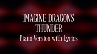 Imagine Dragons - Thunder (Piano Version with Lyrics)