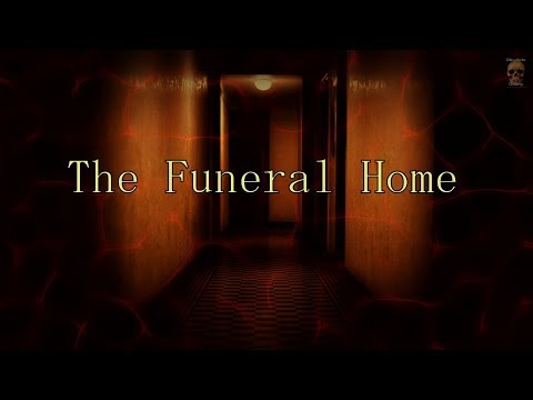 The Funeral Home - Subscriber's True Creepy Story