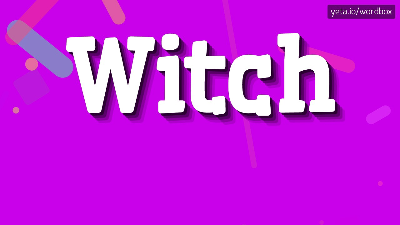 DOWNLOAD: Witch - Meaning and How To Pronounce Mp9, 9Gp & HD