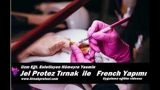 Protez Tırnak Jel sistem ile French Nasıl Yapılır