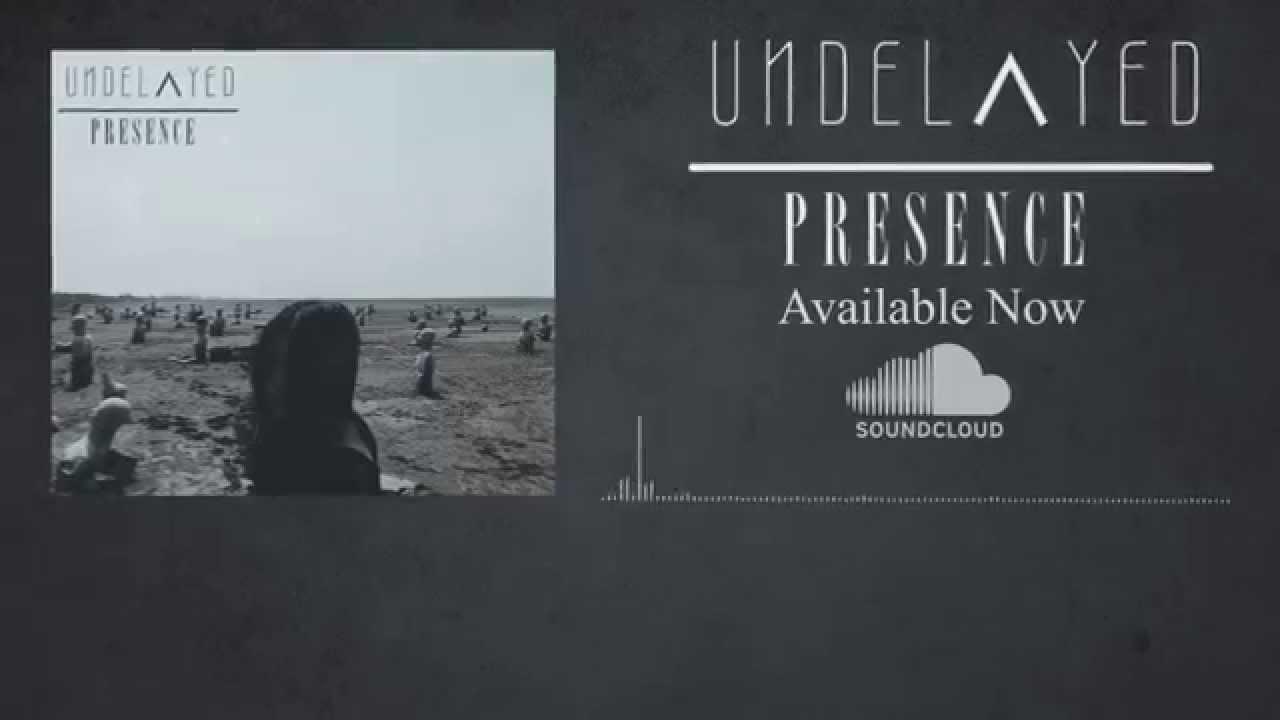 UNDELAYED - PRESENCE (Lyric Vi...