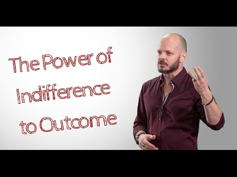 Getting Results: The Power of Indifference to Outcome and Letting Go