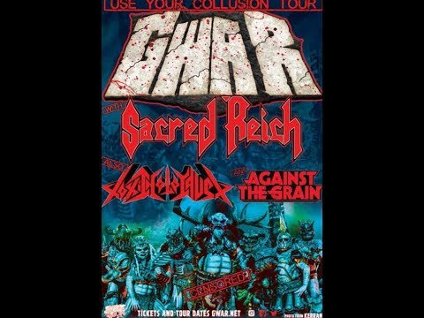 GWAR has announced a tour with Sacred Reich, Toxic Holocaust and Against the Grain!