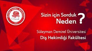 """Sizin için sorduk : """"Neden Süleyman Demirel Üniversitesi Diş Hekimliği Fakültesi?"""""""