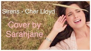 Sirens - Cher Lloyd Cover by Sarahjane (Music Video)