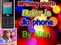 Birthday photo maker in jio phone || by Nitin | Nitin Rathore Pro D || hindi |