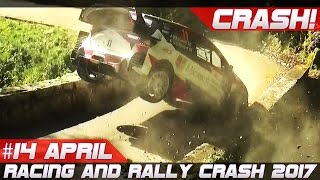 Racing and Rally Crash Compilation Week 14 April 2017
