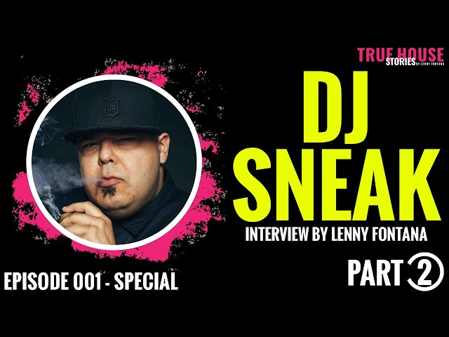 DJ Sneak interviewed by Lenny Fontana for True House Stories Special Show 2021 # 001 (Part 2)