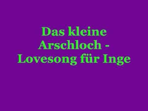 Das Kleine Arschloch - Lovesong Fur Inge