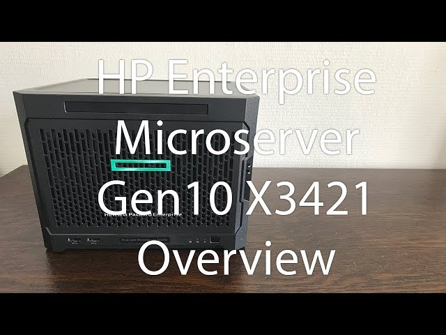 HP Enterprise - Microserver Gen10 - Overview