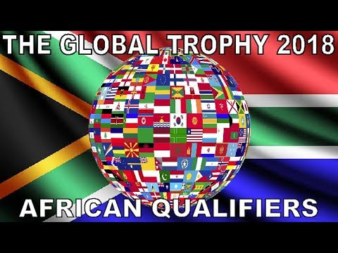 The Global Trophy 2018 | African Qualifiers