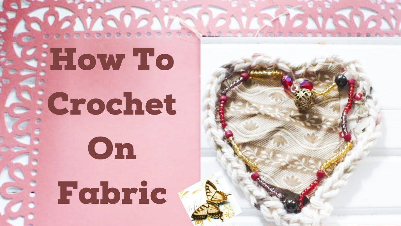 How To Crochet  A Pretty Border Around A Fabric Beaded Heart Embellishment