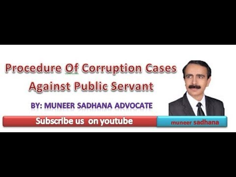 Procedure Of Corruption Cases Against Public Servant By Muneer Sadhana Advocate