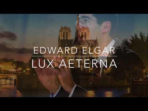 Lux aeterna - Elgar - Maîtrise Notre Dame de Paris - Henri Chalet