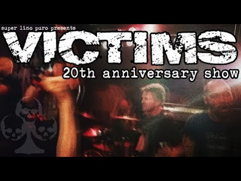 Victims -  20th Anniversary Show (full show)