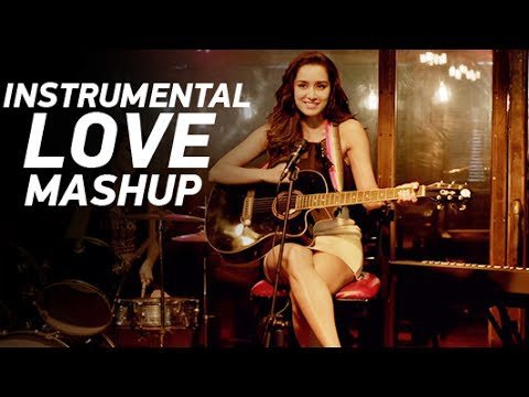 Instrumental Love Smashup By DJ Chhaya