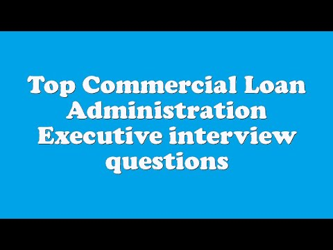 Top Commercial Loan Administration Executive Interview Questions